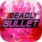 致命的子弹安卓版(手机安卓致命的子弹下载)V1.1.2.1官方版